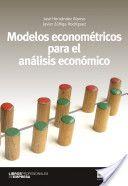 Modelos econométricos para el análisis económico / José Hernández Alonso, Javier Zúñiga Rodríguez (2013)