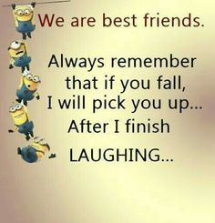 My minion, minions quotes, best friendship quotes, funny friendship, pictur Humor Minion, Funny Minion Memes, Funny Jokes, Minion Stuff, Funniest Jokes, Funny School Jokes, Funny Food, Citations Photo, Funny Minion Pictures
