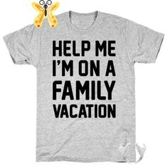 Help Me I'm On A Family Vacation T-Shirts | LookHUMAN Our t-shirts are made from preshrunk 100% cotton and a heathered tri-blend fabric. Original art on men's, women's and kid's tees. All shirts printed in the USA. We all know family vacations can get a little bit tense..let other's know your sassy suffering with this funny vacation design! Perfect for traveling with kids, traveling with parents, family road trips, summer road trips, and getting through a family vacation!<br> Funny Vacation, Vacation Quotes, Family Road Trips, Family Vacations, Travel With Kids, Help Me, Printed Shirts, Sassy, Original Art