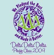 Delta Delta Delta...pledge the best and make it even better.