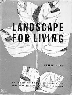 Harvard Design Magazine: Landscape for Living by Garrett Eckbo