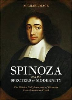 Spinoza And The Specters Of Modernity: The Hidden Enlightenment Of Diversity From Spinoza To Freud PDF