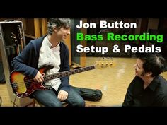 Bass Recording Setup & Pedals with Jon Button | Produce Like A Pro