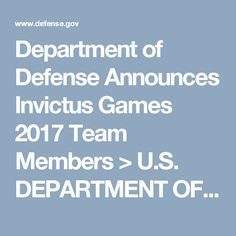 Department of Defense Announces Invictus Games 2017 Team Members  > U.S. DEPARTMENT OF DEFENSE > News Release View