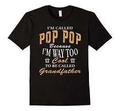 Men's Pop Pop Because I'm Too Cool To Be Called Grandfather Gift Small Black Shoppzee Gifts For Grandparents http://www.amazon.com/dp/B01DDXTPDI/ref=cm_sw_r_pi_dp_PHycxb0E4TDSN