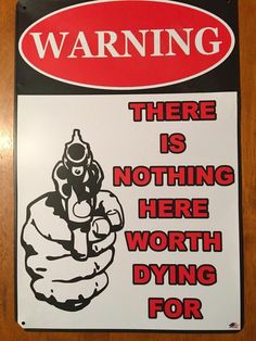 Nothing Here Worth Dying For Tin Metal Sign 12x8