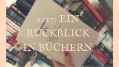 Biancas-Zeilenliebe: 2017 - Ein Rückblick in Büchern