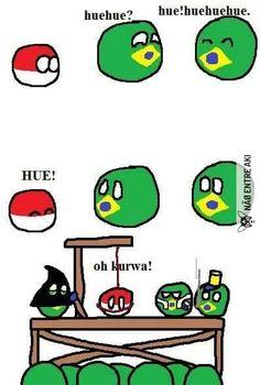 only brasil pode hue <<< nosfa, deu pena dele<<< gente q Poha eh essa ?