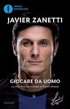 Giocare da uomo by Javier Zanetti - Books Search Engine Online Library, Books Online, White Books, Recorded Books, Sport, Football Team, Search Engine, Best Sellers, Audiobooks