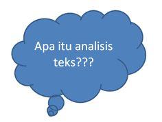 Analisis teks adalah aktivitas menganalisis data teks seperti email, blog, tweet, forum dan bentuk lain unstructured-data.