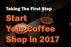Start a coffee shop business in 2017 #CoffeeShopIdeas #CoffeeBusiness #StartaCofeeStand