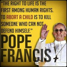 Pro-Life - Pope Francis