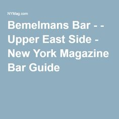 Bemelmans Bar - - Upper East Side - New York Magazine Bar Guide