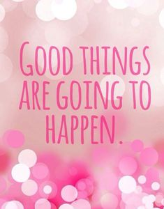 Good things are going to happen in pink