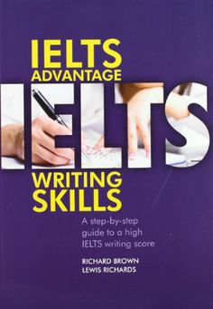 """""""IELTS Advantage: Writing Skills"""" by Richard Brown is designed for IELTS learners who want to achieve a or higher in Academic IELTS test. Ielts Writing Academic, Ielts Reading, Writing Skills, Essay Writing, Writing A Book, Pte Academic, Teaching English, Learn English, English Study"""