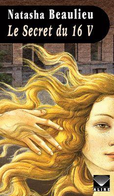 Le Secret du 16 V, le dernier roman de Natasha Beaulieu, paru à l'automne 2014. http://penlocke.com/romans