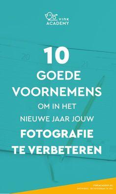 Goede voornemens om in het nieuwe jaar jouw fotografie te verbeteren #fotograaf