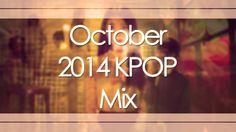 October 2014 KPOP Mix
