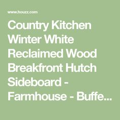 Country Kitchen Winter White Reclaimed Wood Breakfront Hutch Sideboard - Farmhouse - Buffets And Sideboards - by Sierra Living Concepts