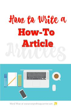 How to write a how-to article: short form with Word Wise at Nonprofit Copywriter Content Writing Courses, Writing Resources, Blog Writing, Writing Tips, Writing Skills, Writing Software, Easy Writing, Creative Writing, Writing Prompts