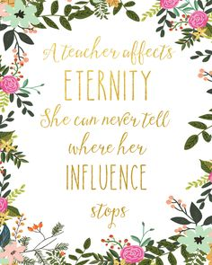 A Teacher Affects Eternity Print / Teacher Gift / Teacher Wall Art / Teacher Appreciation Gift / Floral Print