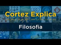 Cortez Explica - Filosofia