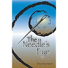 #BookReview of #TheNeedlesEye from #ReadersFavorite - https://readersfavorite.com/book-review/the-needles-eye  Reviewed by Divine Zape for Readers' Favorite  The Needle's Eye by Deanna Nese is a slim book, a story with a lot of symbolism, one that explores the idea of destiny and friendship, a tale laced with wonderful insights and wisdom. It is a story with powerful spiritual dimensions. It wasn't until he found himself alone at nineteen, with nothing but his thoughts and his infant girl…