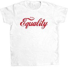 Enjoy Equality -- Women's T-Shirt