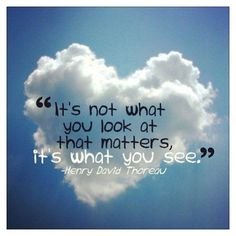 It's not what you look at that matters, it's what you see. Picture Quote #1