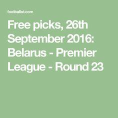 Free picks, 26th September 2016: Belarus - Premier League - Round 23