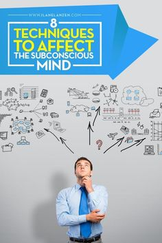 Subconscious mind | http://www.ilanelanzen.com/mind/8-techniques-to-affect-the-subconscious-mind/