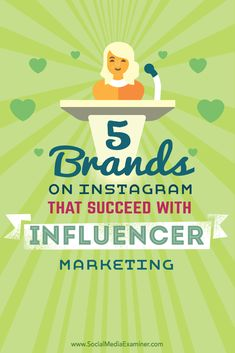 Partnering with influencers increases reach, brand awareness and revenue.  In this article you'll discover five brands tapping into the power of Instagram influencers.