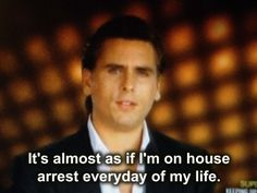 Scott Disick needs his own show Scott Disick Quotes, Lord Disick, Senior Quotes, My Philosophy, I Hate You, Scott Dissick, Real Talk, I Laughed, Laughter