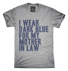 I Wear Dark Blue For My Mother In Law Awareness Support T-shirts, Hoodies,