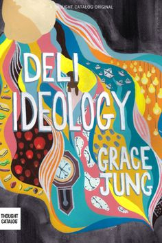 My new book DELI IDEOLOGY will come to Thought Catalog on May 26th.