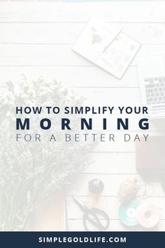 Leave the rushing behind with these easy tips to simplify your morning for a better day! From the night before to feeling refreshed in the morning, these tips will jump-start your routine. SimpleGoldLIfe.com