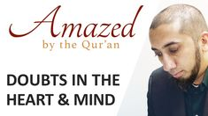 Amazed by the Quran with Nouman Ali Khan: Doubts in the Heart & Mind