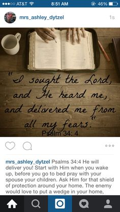 """Psalms 34:4 He will deliver you! Start with Him when you wake up, before you go to bed pray with your spouse your children. Ask Him for that shield of protection around your home. The enemy would love to put a wedge in your home, your family. You have the authority with power from on high to not let that happen. He will """"deliver you from all your fears"""". Picture Repost from @blessedmesscompany"""