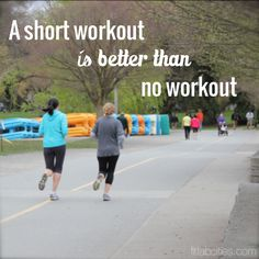 A short workout is better than no workout. Promise yourself just 10 minutes each day:)