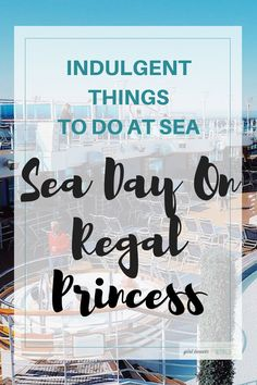 The best things for luxury lovers to do on a Sea Day on board Regal Princess cruise ship. #cruising #cruise #cruises #princesscruises #regalprincess #luxurytravel
