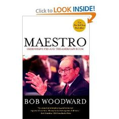 """Bob Woodward called his biography of Federal Reserve chairman Alan Greenspan Maestro for two reasons. First, Greenspan is a musician. He started out as a Julliard-trained jazz sax man. """"He wasn't a good improviser,"""" Woodward reports. And while the other guys got stoned all night, Greenspan """"read economics and business books and eventually became the band's bookkeeper."""" He also cultivated powerful pals, like Ayn Rand, whose coterie dubbed the dour young man """"The Undertaker.""""  More profoundly…"""
