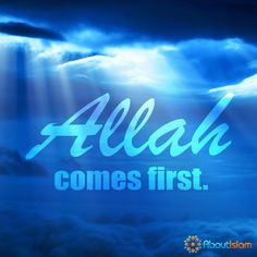 Allah comes first! ☝