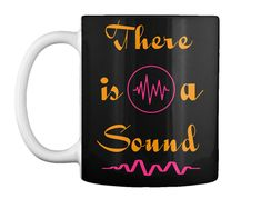 Discover There Is A Sound T-Shirt from Jay-Jay music - Online store, a custom product made just for you by Teespring. - There is a sound tee is a unique design for. Best Coffee Mugs, Music Online, Order Prints, Just For You