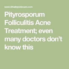 even many doctors don't know this - This is Part 2 of a series on the pityrosporum folliculitis acne. The problem is that acne medicines treat pimples and blackheads caused by the acnes. Cystic Acne Treatment, Back Acne Treatment, Acne Treatments, Acne Medicine, Homemade Acne Treatment, Natural Acne Remedies, How To Get Rid Of Acne