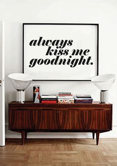 Always Kiss Me Goodnight Black and White by lettersonlove