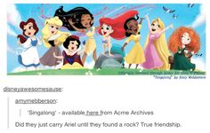 haha this is great! *Merida and Belle carrying Ariel* Belle: Hurry up and find a rock all ready! Snow: What about this one? Tiana: It's way to small! Ariel: Why didn't we just do this on the beach! *Pocahontas, Belle, and Merida slaps their hands to their foreheads.*