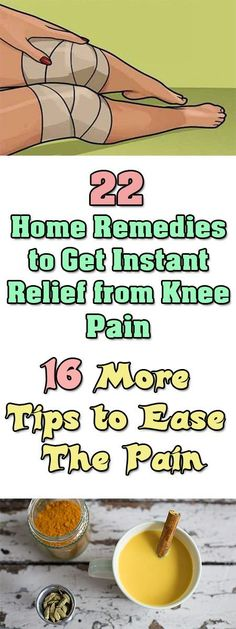 22 Home Remedies to Get Instant Relief from Knee Pain  #Arthritis