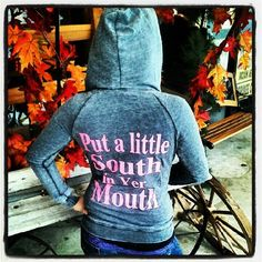 """Southern Charm Ladies Burnout Hoodie I WANT! """"Put A Little South In Yer Mouth"""" as a full back print with the Southern Charm Logo on the left chest This is a fitted hoodie so size up for comfort. Country Wear, Country Girl Style, Country Outfits, Country Girls, Southern Charm, Southern Belle, Southern Girls, Down South, Full Zip Hoodie"""