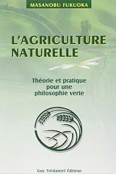 L'agriculture naturelle : theorie et pratique pour une philosophie verte de Masanobu Fukuoka http://www.amazon.fr/dp/2844455506/ref=cm_sw_r_pi_dp_M0-mwb1RN24HJ