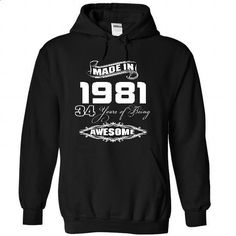 Made In 1981 Years Being Awesome - #best friend shirt #summer tee. ORDER NOW => https://www.sunfrog.com/Birth-Years/Made-In-1981-Years-Being-Awesome-1365-Black-21721299-Hoodie.html?68278